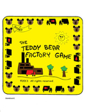 THE TEDDY BEAR FACTORY GAME. For kids 5 & up. Helps teach