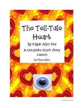 The Tell-Tale Heart by Edgar Allan Poe:  A Complete Short Story Lesson