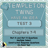The Templeton Twins Quiz 3 Chapters 7-9