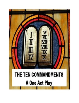 The Ten Commandments - A One Act Play