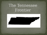 The Tennessee Frontier PowerPoint