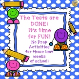 The Tests are Done, it's Time for FUN!  No Prep End of the Year Activities 1 - 4