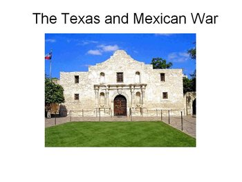 The Texas and Mexican War
