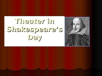 Theater in Shakespeare's Day PowerPoint, The Globe Theater