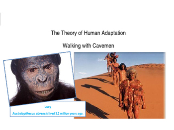 The Theory of Human Adaptation Walking with Cavemen Lecture Notes