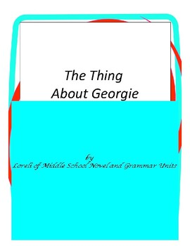 The Thing About Georgie Novel Unit with Literary and Gramm