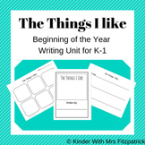 The Things I Like - Beginning of the Year Writing Unit for K-1