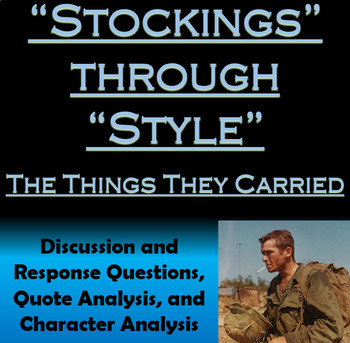 The Things They Carred - Stockings through Style (AP and Advanced English)