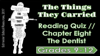 The Things They Carried: Chapter Eight Reading Quiz (The Dentist)