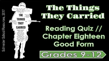 The Things They Carried: Chapter Eighteen Reading Quiz (Good Form)