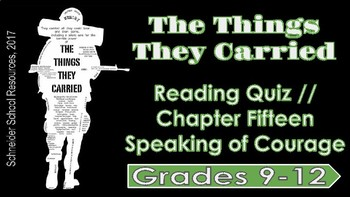 The Things They Carried: Chapter Fifteen Reading Quiz (Speaking of Courage)