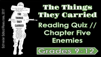 The Things They Carried: Chapter Five Reading Quiz (Enemies)