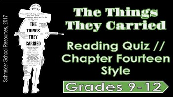 The Things They Carried: Chapter Fourteen Reading Quiz (Style)