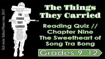 The Things They Carried: Chapter Nine Reading Quiz (Sweetheart/Song Tra Bong)