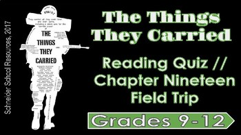 The Things They Carried: Chapter Nineteen Reading Quiz (Field Trip)