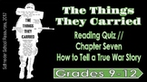 The Things They Carried: Chapter Seven Reading Quiz (True