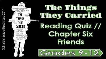 The Things They Carried: Chapter Six Reading Quiz (Friends)
