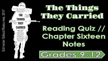 The Things They Carried: Chapter Sixteen Reading Quiz (Notes)
