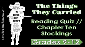 The Things They Carried: Chapter Ten Reading Quiz (Stockings)
