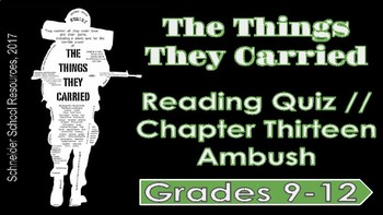 The Things They Carried: Chapter Thirteen Reading Quiz (Ambush)