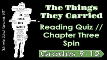The Things They Carried: Chapter Three Reading Quiz (Spin)