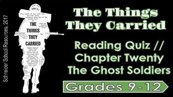 The Things They Carried: Chapter Twenty Reading Quiz (Ghost Soldiers)