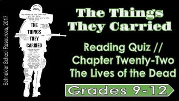 The Things They Carried: Chapter Twenty-Two Reading Quiz (Lives of the Dead)