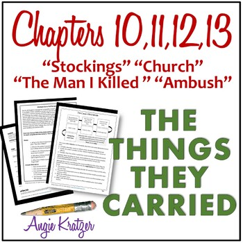 The Things They Carried Chapters 10, 11, 12, and 13 Unit