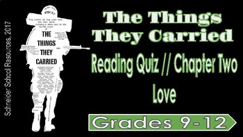 The Things They Carried: Chapter Two Reading Quiz (Love)