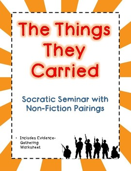 The Things They Carried Socratic Seminar - Includes Non-Fiction Pairings