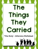The Things They Carried - Title Story Worksheet - Inferenc