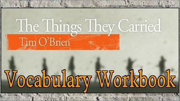 The Things They Carried: Vocabulary Workbook Assignment