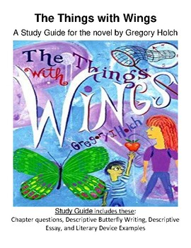 The Things with Wings A Study Guide for the novel by Gregory Holch