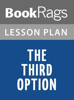 The Third Option Lesson Plans