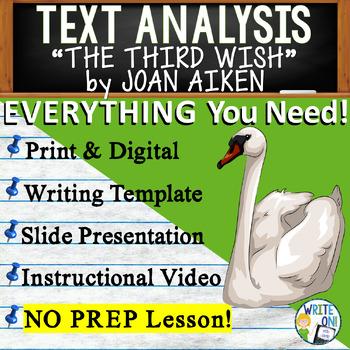 The Third Wish by Joan Aiken - Text Dependent Analysis Argumentative Writing
