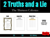 The Thirteen Colonies - 2 Truths and a Lie