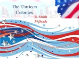 The Thirteen Colonies-Leading to Revolution-With Video Linkup-PPT