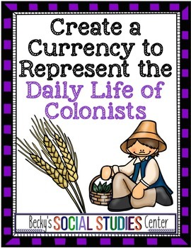 The Thirteen Colonies Project: Create Currency to Represen