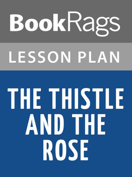 The Thistle and the Rose Lesson Plans