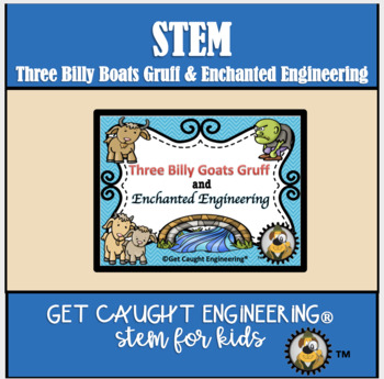 STEM and the Three Billy Goats Gruff:  Engineer a Raft