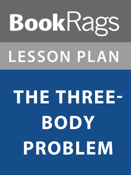 The Three-Body Problem Lesson Plans