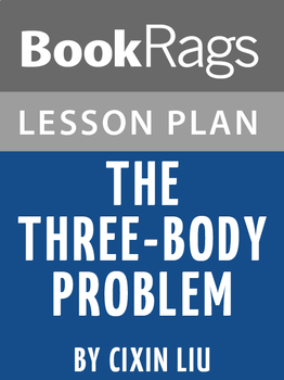 The Three Body Problem Lesson Plans
