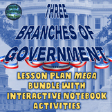 The Three Branches of Government Lesson Plans & Interactive Notebook MEGA Bundle