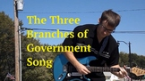 The Three Branches of Government Song