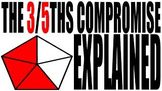 The Three-Fifths Compromise Explained: US History Review