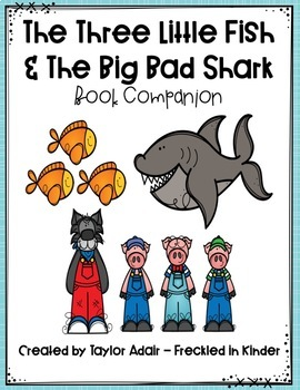 The Three Little Fish & The Big Bad Shark Book Companion