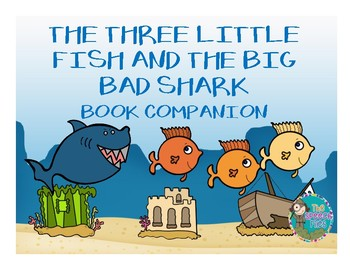 The Three Little Fish and the Big Bad Shark Book Companion