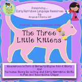 The Three Little Kittens: Turn a Rhyme into a Story for Ea