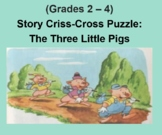 (Grades 2 - 4) Story Criss-Cross Puzzle:  The Three Little Pigs