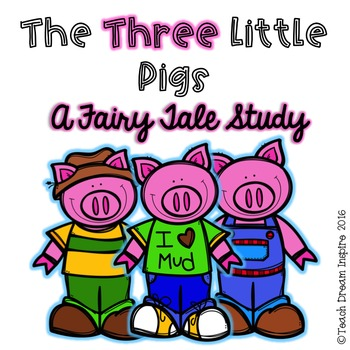 The Three Little Pigs {A Fairy Tale Study}